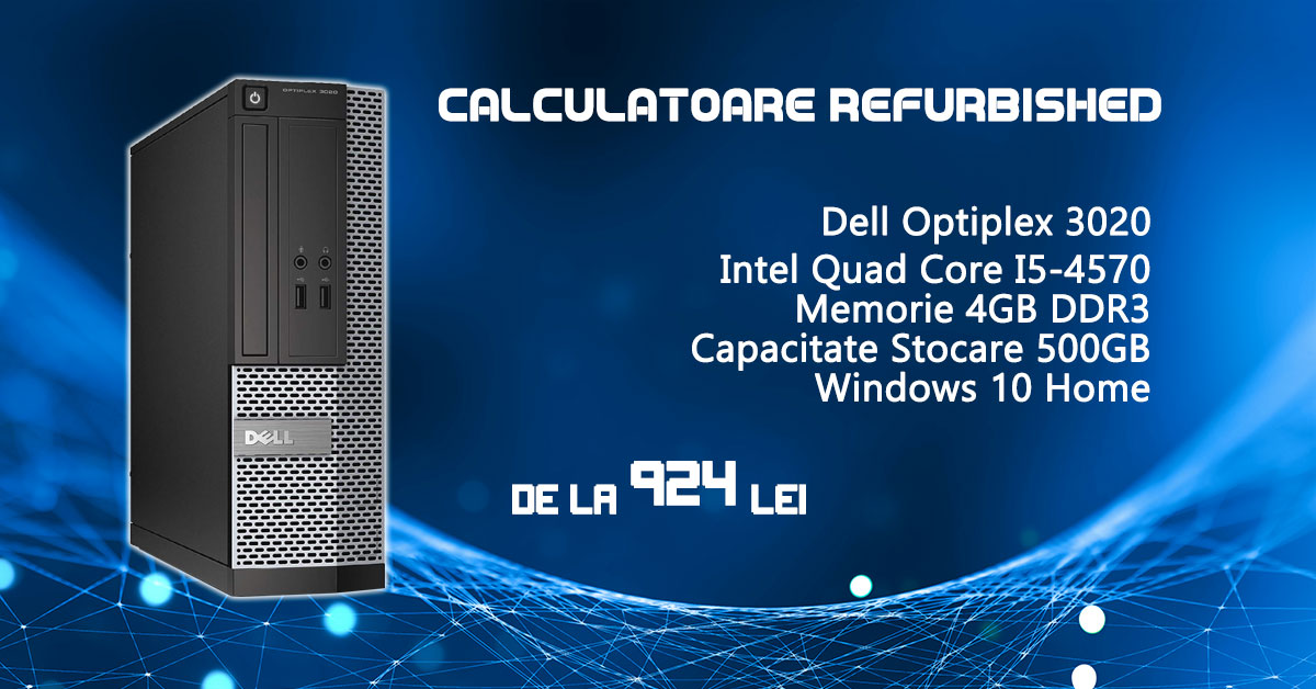 Calculatoare Refurbished Dell Optiplex 3020